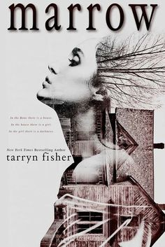 Marrow | Tarryn Fisher | April 18 /15 | https://www.goodreads.com/book/show/22253643-marrow | #newadult #thriller #romance