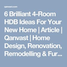 6 Brilliant 4-Room HDB Ideas For Your New Home | Article | Qanvast | Home Design, Renovation, Remodelling & Furnishing Ideas