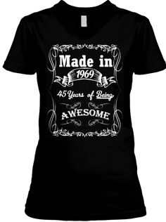 Made in 1969 - 45 Years of Being Awesome