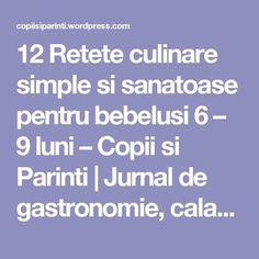12 Retete culinare simple si sanatoase pentru bebelusi 6 – 9 luni – Copii si Parinti | Jurnal de gastronomie, calatorii si parenting