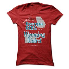Just a Georgia Girl in a Wyoming World T-Shirts, Hoodies. Check Price Now ==► https://www.sunfrog.com//Just-a-Georgia-Girl-in-a-Wyoming-World.html?id=41382