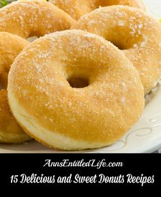 15 Delicious and Sweet Donuts Recipes -  Breakfast, snack or dessert, donuts are an American comfort food staple. From Old-fashioned donuts to Krispy Kreme copycat to Coconut Glazed, these 15 Delicious and Sweet Donuts Recipes are sure to satisfy you sweet-tooth.  http://www.annsentitledlife.com/recipes/15-delicious-and-sweet-donuts-recipes/