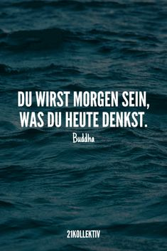 """""""Du wirst morgen sein, was du heute denkst. Positive Quotes For Life, Motivational Quotes For Life, Inspirational Quotes, Motivation Positive, Health Motivation, Motivation Quotes, Health Words, Health Quotes, How To Clean Humidifier"""