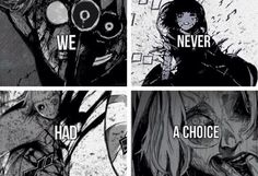 Tokyo Ghoul - except Nashiro and Kurona kinda did have a choice...