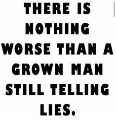 Or a grown woman. Be honest! Daily Love Quotes, Quotes To Live By, Telling Lies, Under Your Spell, Know The Truth, Truth Hurts, Thats The Way, True Words, Found Out