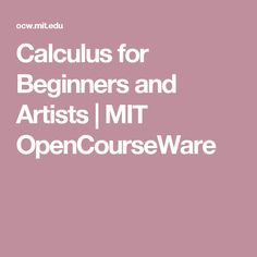 mit opencourseware calculus Discover the derivative---what it is, how to compute it, and when to apply it in solving real world problems part 1 of 3.
