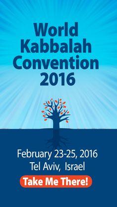 World Kabbalah Convention 2016, February 23 - 25  Tel Aviv Convention Center - Building 1 Details & Registration http://kabbalah.info/convention/en/?utm_source=pinterest&utm_medium=link&utm_campaign=februaryconvention2016 #israel #convention #kabbalahinfo