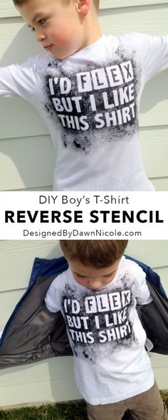 DIY Boy's Reverse Stencil T-Shirt (I'd Flex But I Like This Shirt) omg, this would be just precious on Kenny! :)