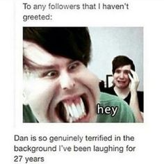 I didn't even see Dan the first 7 times I've seen this video. He looks terrified. LOL