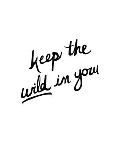 Keep the Wild in You - Glisten & Grace