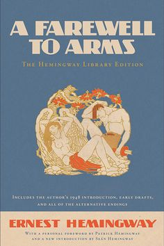 A Farewell to Arms: The Hemingway Library Edition by Ernest Hemingway  Hemingway's literary merit is old news, but the Hemingway Library edition of A Farewell to Arms offers a glimpse into the author's obsessive revisions with its inclusion of 47 alternate endings to the canonical novel.