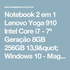 "Notebook 2 em 1 Lenovo Yoga 910 Intel Core i7 - 7ª Geração 8GB 256GB 13,9"" Windows 10 - Magazine Voceflavio"