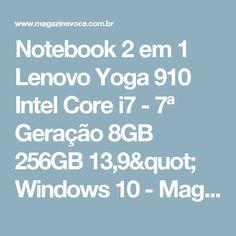"""Notebook 2 em 1 Lenovo Yoga 910 Intel Core i7 - 7ª Geração 8GB 256GB 13,9"""" Windows 10 - Magazine Voceflavio"""