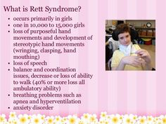 Rett syndrome is caused by a gene mutation. Rarely, it's inherited. Infants seem healthy during their first six months, but over time, rapidly lose coordination, speech, and use of the hands. Symptoms may then stabilize for years.
