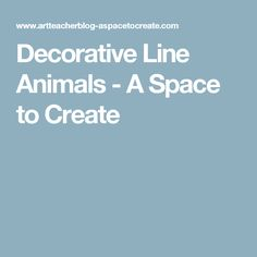 Decorative Line Animals - A Space to Create