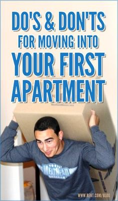 Do's and Don'ts for moving into Your First Apartment #myBekins #moving #move #apartment