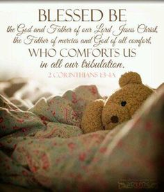 Blessed be the God and Father of our Lord Jesus Christ, the Father of mercies and God of all comfort, who comforts us in all our tribulation. 2 Cor - Inspirational quotes from the first and second books of Corinthians in the New Testament Scripture Quotes, Bible Scriptures, Scripture Images, Uplifting Scripture, Inspirational Scriptures, Healing Scriptures, Biblical Quotes, Religious Quotes, Christian Life