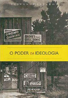 O Poder da Ideologia - Istvan Meszaros