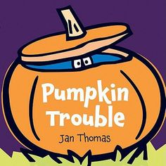 Pumpkin Trouble, by  Jan Thomas. (Harper, 2011). When Duck decides to make a jack-o-lantern, he and his friends Pig and Mouse are in for a scary adventure.