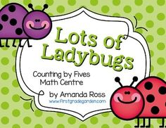 First Grade Garden: Math Book Monday - Lots of Ladybugs Counting by Fives Math Centre Freebie Skip Counting Games, Counting To 100, Counting Books, 1st Grade Math, Grade 2, Kindergarten Units, Math Place Value, Calendar Time, Math Books