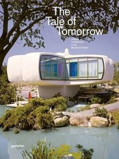The tale of tomorrow : utopian architecture in the modernist realm, 2016.