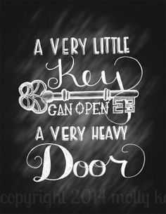 Hand Letter Poster Chalkboard Quote A Very Little Key Can Open A Very Heavy Door Chalk Key Illustration
