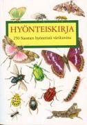 Hyönteiskirja : 250 hyönteistä värikuvina
