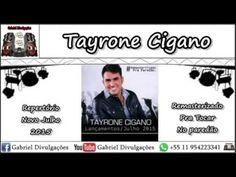 Tayrone Cigano   Repertório Novo Julho 2015