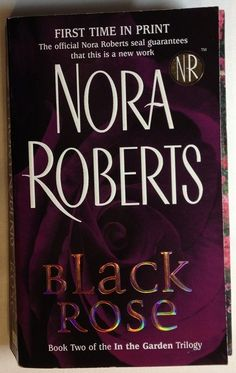 Black Rose by Nora Roberts (2005 - Paperback) Book 2 - In the Garden Series