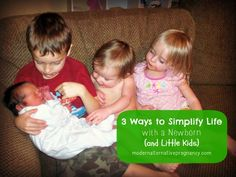3 Ways to Simplify Life with a Newborn (and Little Kids) | Modern Alternative Pregnancy
