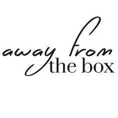 We aim to bring the restaurant home with delicious, indulgent, from-scratch recipes posted on our site http://www.awayfromthebox.com
