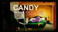 Candy Streets - The Adventure Time Wiki. Mathematical! - Wikia
