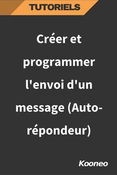 Créer et programmer l'envoie d'un message (Auto-répondeur) #autorépondeur #kooneo : http://help.kooneo.com/article/233-creer-programmer-envoi-message-auto-repondeur