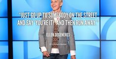 4. Having Fun - 7 Hilarious quotes from Ellen Degeneres about Life ... → Funny