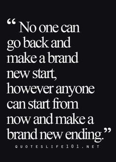 Make a brand new ending... If at first you don't succeed,  dust yourself off and try again! From mistakes come learning experiences. Ijs