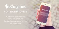 #Instagram #Fundraising: Check out this step-by-step guide on using Instagram to raise awareness and funds for your Nonprofit...
