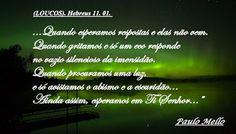 PROMOVENDO A PAZ: Loucos. Hebreus 11.