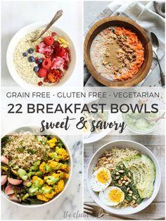 22 Sweet and Savory Breakfast Bowls {grain free, gluten free, vegetarian}