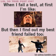 ...except all of my best friends are smart, so it's more like any other human being who failed too :P