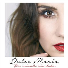 Un Minuto Sin Dolor, a song by Dulce María on Spotify ❤