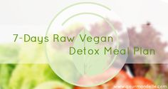 This free 7-days raw vegan detox meal plan can be easily followed by anyone. It's a great detox meal plan that cleans your body without feeling hungry.