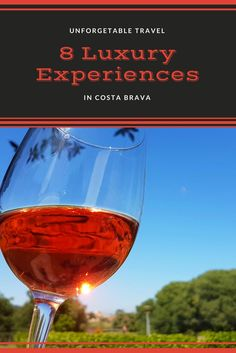 8 Luxury and Unforgettable Experiences in Costa Brava, the best of Catalunya! Costa Brava | Luxury Travel | Michelin Star Restaurants | Unique Travel Experiences