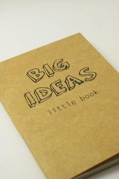 Big Ideas Little Book printed cover Notebook / by PapergeekMY, $4.50