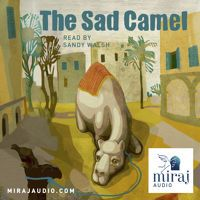 'The Sad Camel' FREE Audiobook for Kids  by Miraj Audio