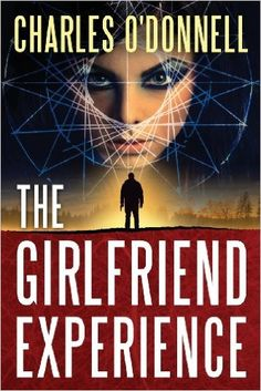 Amazon.com: The Girlfriend Experience (9781492276333): Charles O'Donnell: Books