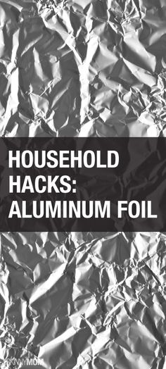 Get the skinny on aluminum foil, our favorite househole hack!