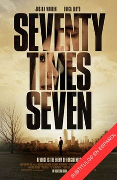 Seventy Times Seven Great Christian movie about forgiveness