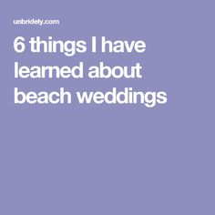 6 things I have learned about beach weddings