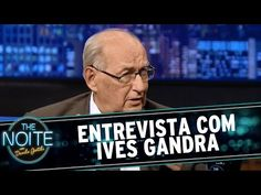 The Noite (09/03/15) - Entrevista com Ives Gandra - YouTube