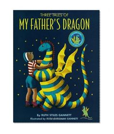 Three Tales of My Father's Dragon/Ruth Stiles Gannett
